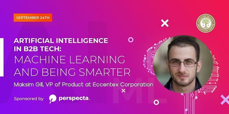 Artificial Intelligence in B2B Tech: Machine Learning and Being Smarter Webinar